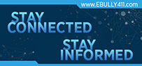 Stay Connected Stay Informed - www.ebully411.com
