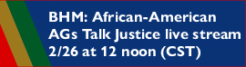 BLM: African-American AGs Talk Justice live stream 2/26/2021 at Noon